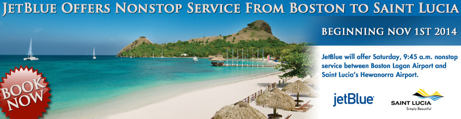 Beginning November 1st, 2014 JetBlue offers nonstop service on Saturdays from Boston to Saint Lucia